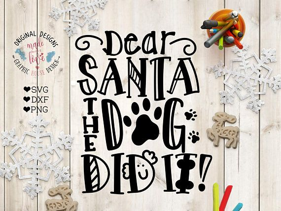 Dear Santa the Dog did it Cut File in SVG, DXF, PNG. Christmas Cut File and Printable.