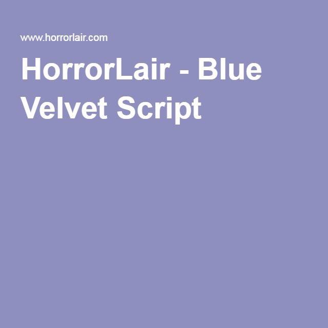 HorrorLair - Blue Velvet Script