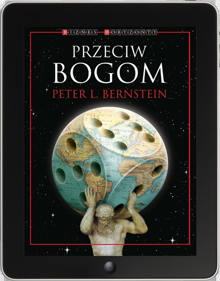 PRZECIW BOGOM – HISTORIA RYZYKA.  LEKTURA NA CZAS KRYZYSU. Zapis niezwykłej przygody intelektualnej, która zaprowadziła ludzkość od przesądów i zabobonów, wróżek i jasnowidzów do skomplikowanych narzędzi zarządzania ryzykiem.  Wydawca: Kurhaus Publishing, Wersja iOS.