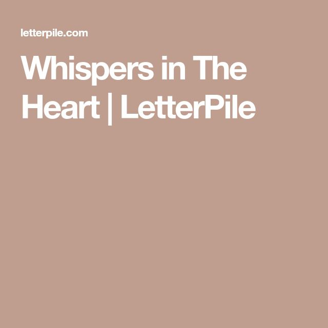 Whispers in The Heart | LetterPile