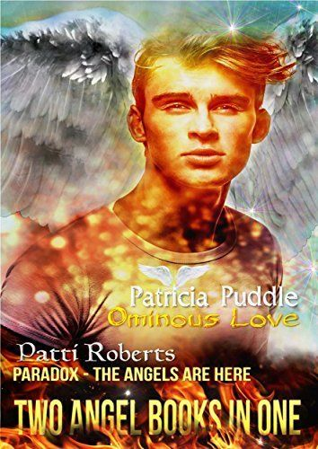 Two Books in One - Ominous Love and Paradox - The Angels Are Here by Patricia Puddle, http://www.amazon.com/dp/B00EYIK716/ref=cm_sw_r_pi_dp_24UFub0G03NKM