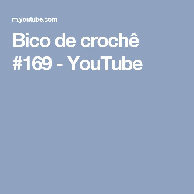 Bico de crochê #169 - YouTube