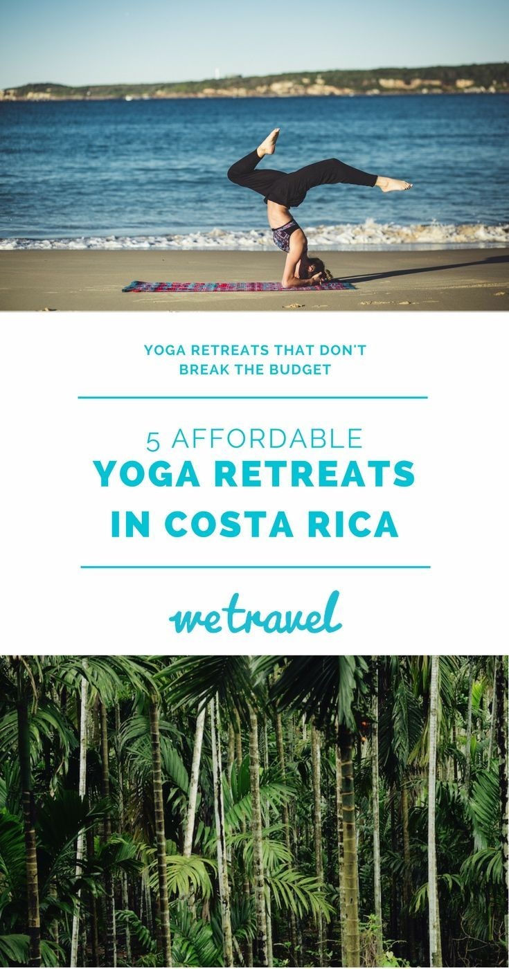 Affordable Yoga Retreats in Costa Rica -- Yoga retreats, though healthy and beneficial to the mind, body, and soul, can be incredibly expensive. The investment can be worthwhile to your health and happiness, but some of us simply aren't ready to break the bank on a yoga retreat. Fortunately, there are affordable options out there — particularly in the beautiful, tropical country of Costa Rica. | WeTravel