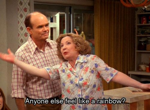 "Here's to you, Kitty Forman. | 12 Reasons Kitty Forman From ""That '70s Show"" Is The Best Mom In History"
