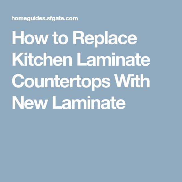 How to Replace Kitchen Laminate Countertops With New Laminate
