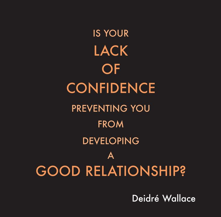 Blog 70: Is Your Lack Of Confidence Preventing You From Developing A Good Relationship? Find out more at: http://relationshipknowledge.com/