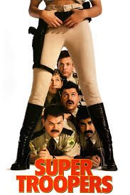 Super Troopers (2001) R - Director: Jay Chandrasekhar - Writers: Jay Chandrasekhar, Kevin Heffernan, Steve Lemme, Paul Soter, Erik Stolhanske - Stars: Jay Chandrasekhar, Kevin Heffernan, André Vippolis - Five Vermont state troopers, avid pranksters with a knack for screwing up, try to save their jobs and out-do the local police department by solving a crime. - COMEDY / CRIME / MYSTERY