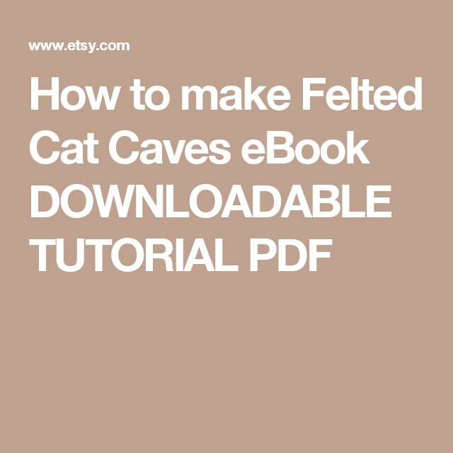 How to make Felted Cat Caves eBook DOWNLOADABLE TUTORIAL PDF