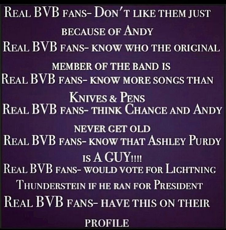 No real fans like a song or two. A fan doesn't have to obsess over them I didn't even know that Chance and Andy had an YouTube channel until I saw this post that doesn't mean I am not a fan. I love their music and I can't wait until bvb 5 that makes me a fan.