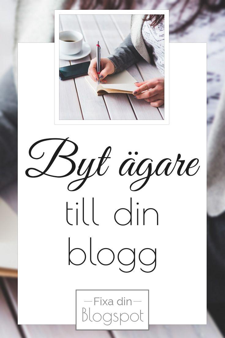 Behöver du byta ägare till din blogg? Med Blogspot är det enkelt att flytta över en blogg från en ägare till en annan.