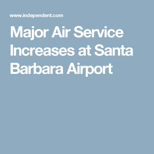 Major Air Service Increases at Santa Barbara Airport