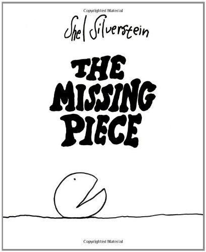 """The Missing Piece"" - Shel Silverstein"