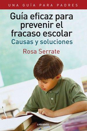 Guía eficaz para prevenir el fracaso escolar. Una guía para padres