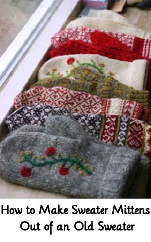 How to Make Sweater Mittens Out of an Old Sweater                                                                                                                                                                                 More