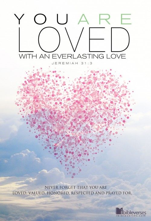 Free Mobile Download at http://ibibleverses.christianpost.com/?p=3381  You are Loved  #free #mobile #love #loved