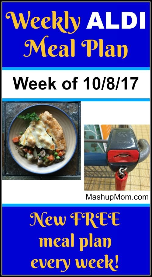 Free ALDI Meal Plan week of 10/8/17 - 10/14/17: Six complete dinners for four, $60 out the door! Save time and money with meal planning, and find new ALDI meal plans each week.   MashupMom.com