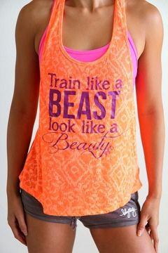 Train Like a BEAST Look Like a BEAUTY in Neon Tangerine would like this shirt!