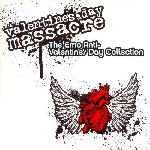 Valentine's Day Massacre: The Emo Anti-Valentine's Day Collection [CD]