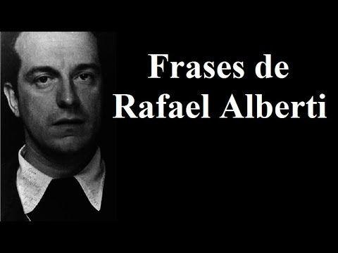 Frases famosas de Rafael Alberti - Frases para mujeres