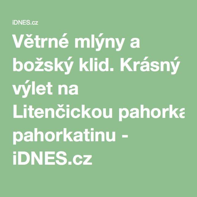 Větrné mlýny a božský klid. Krásný výlet na Litenčickou pahorkatinu - iDNES.cz