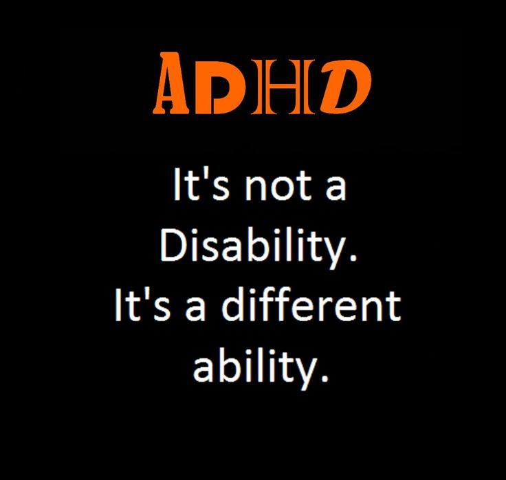 ADHD It's not a Disability. It's a different ability. I always say you are just special & have a gift , my beautiful one w/ the beautiful mind.