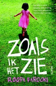 "Zoals ik het zie - Roopa Farooki (also known as ""The way things look to me"")"