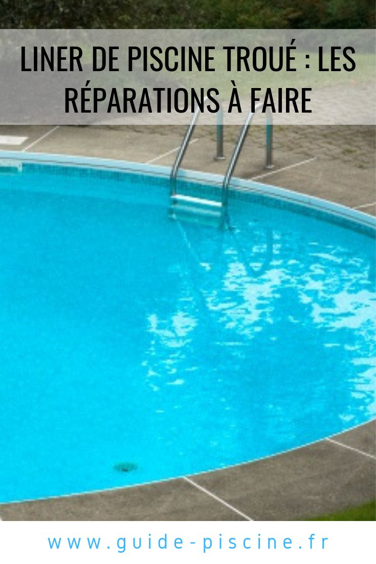 Liner de piscine trou les r parations pr voir liner - Reparation liner piscine hors sol ...