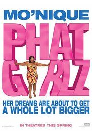 Watch Movie Phat Girlz Free Online. Two plus-sized ladies meet the men of their dreams in the most unexpected of ways.