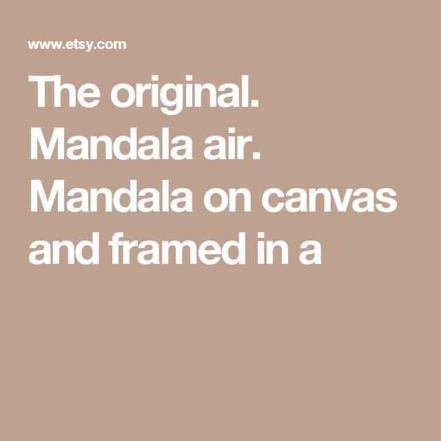 The original. Mandala air. Mandala on canvas and framed in a