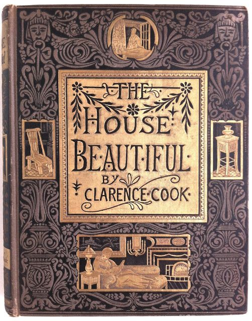 The House Beautiful by Clarence Cook   Beautiful Antique Books
