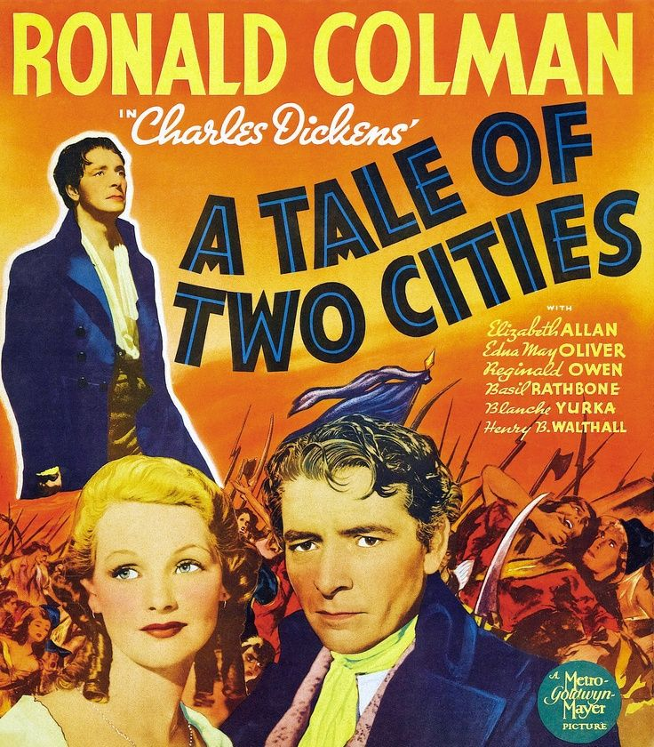 A Tale of Two Cities _ 1935 based upon Charles Dickens' 1859 historical novel, A Tale of Two Cities. The film stars Ronald Colman as Sydney Carton, Donald Woods and Elizabeth Allan. The supporting players include Basil Rathbone, Blanche Yurka, and Edna May Oliver.