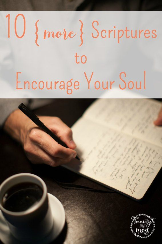 God's Word is a balm to our souls. Here are 10 {More} Scriptures to Encourage Your Soul and help you breathe on those hard days.