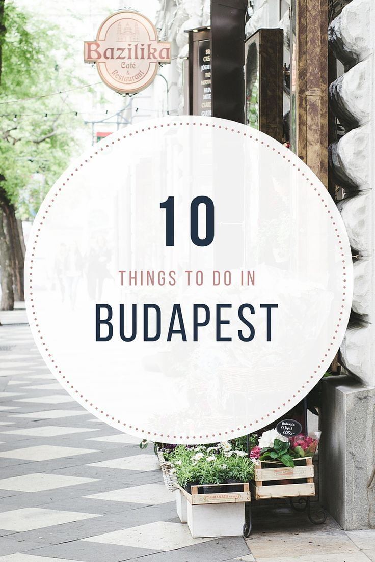 10 things to do in Budapest - from travel blog: http://epepa.stfi.re