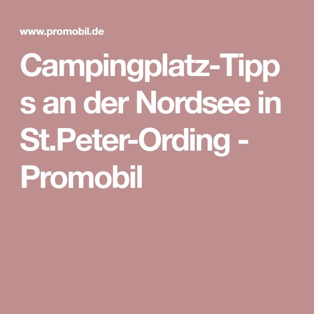 Campingplatz-Tipps an der Nordsee in St.Peter-Ording - Promobil