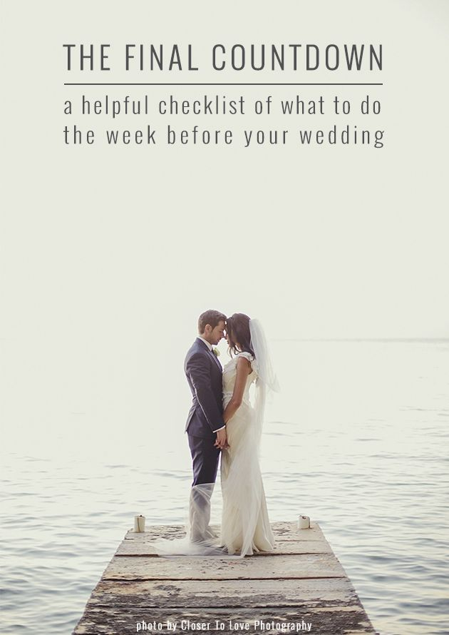 The Week Before Your Wedding To Do List D E T A I L S Pinterest Planning And Bridal