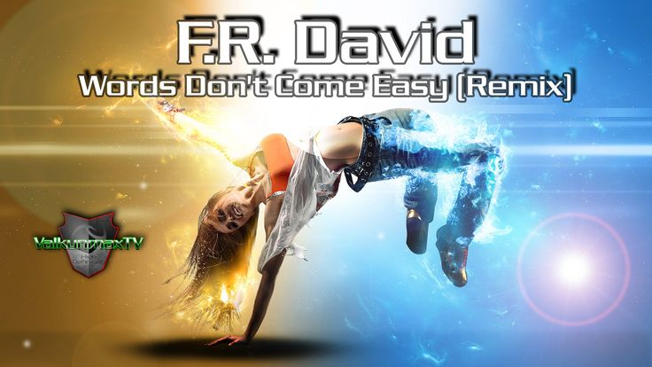 F.R. David - Words Don't Come Easy (Remix)