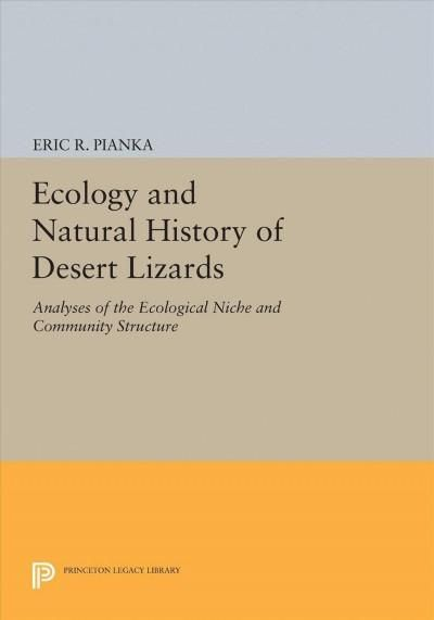 Ecology and History of Desert Lizards: Analyses of the Ecological Niche and Community Structure