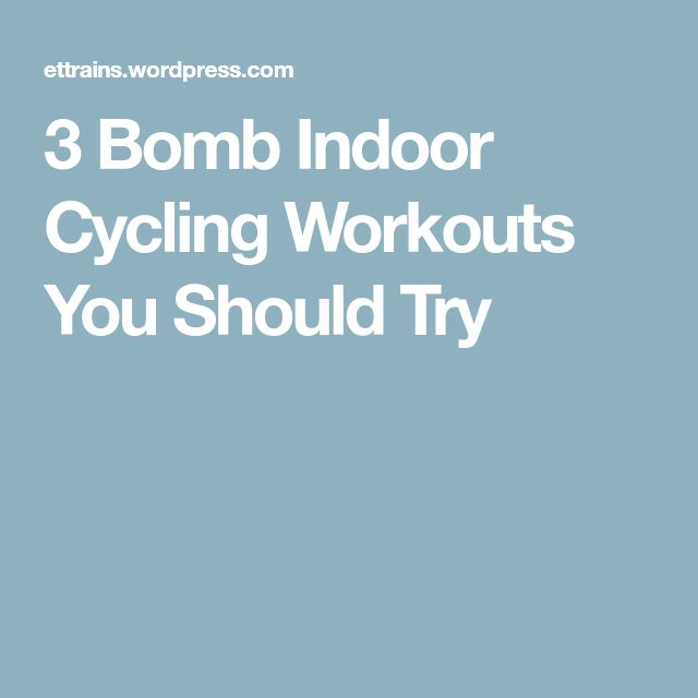 3 Bomb Indoor Cycling Workouts You Should Try