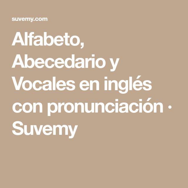 Alfabeto, Abecedario y Vocales en inglés con pronunciación · Suvemy