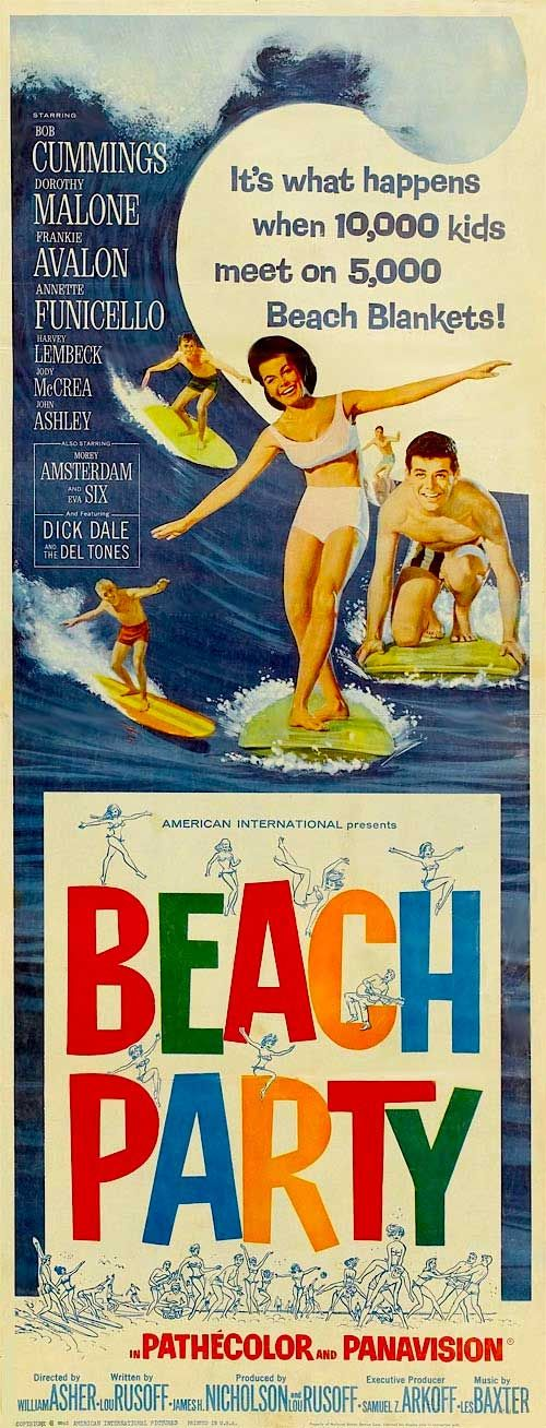 """All those goofy 60s 'party' movies started with this one -- Beach Party in 1963. """"What happens when 10,000 kids meet 5,000 beach blankets!"""" Annette & Frankie, Bob Cummings, Dorothy Malone with Dick Dale and his Deltones! I thought these were dated and corny when they came out! We hadn't played bongos on the beach since the 50s! And this was after all 1963 now!"""
