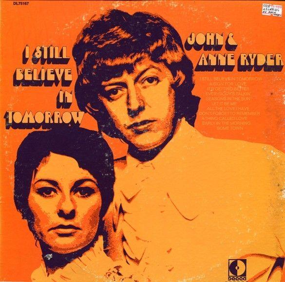 John & Anne Ryder - I Still Believe In Tomorrow (Vinyl, LP, Album) at Discogs  1969