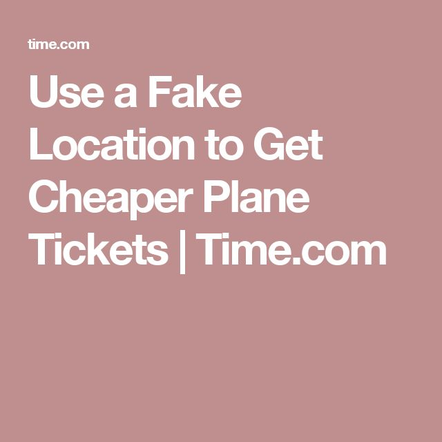 Use a Fake Location to Get Cheaper Plane Tickets | Time.com