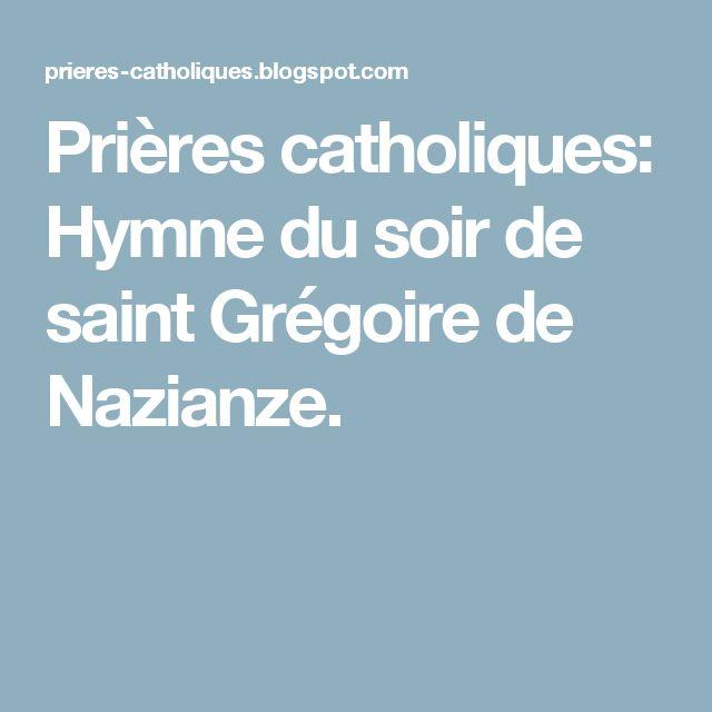 Prières catholiques: Hymne du soir de saint Grégoire de Nazianze.