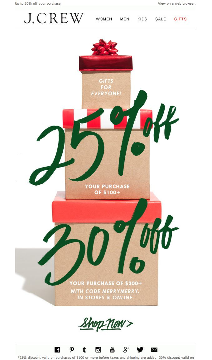 #newsletter J.Crew 12.2013  Got gifts? We do. Up to 30% off your purchase, in stores & online.