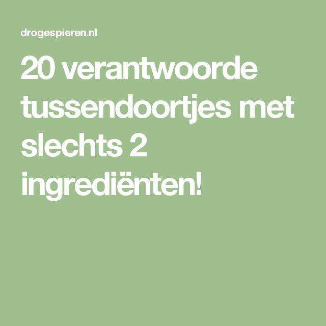 20 verantwoorde tussendoortjes met slechts 2 ingrediënten!