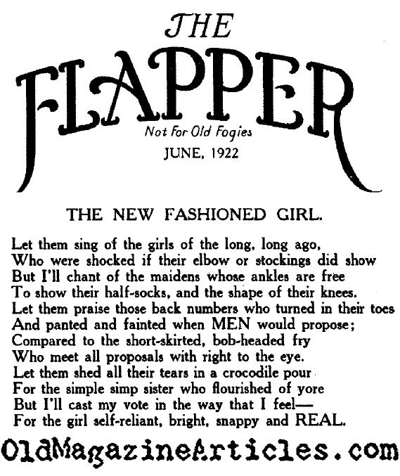 A Flapper Poem. My favorite line: For the girl self-reliant, bright, snappy and REAL. That is what a real flapper is. From oldmagazinearticles.com