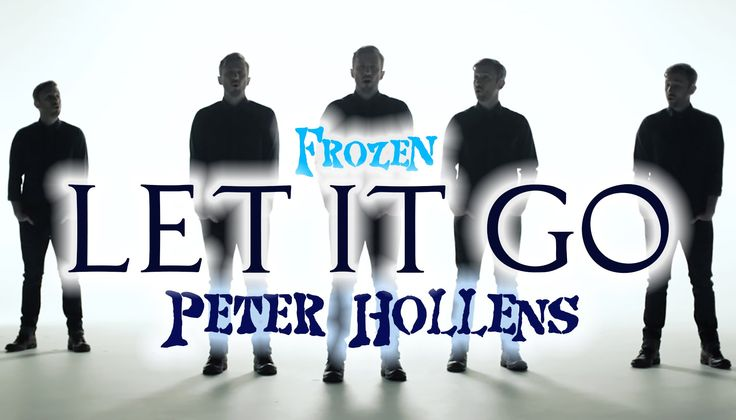 Out of all the Let It Go covers I've seen on YouTube, this one is my favorite! (Performed by Peter Hollens)