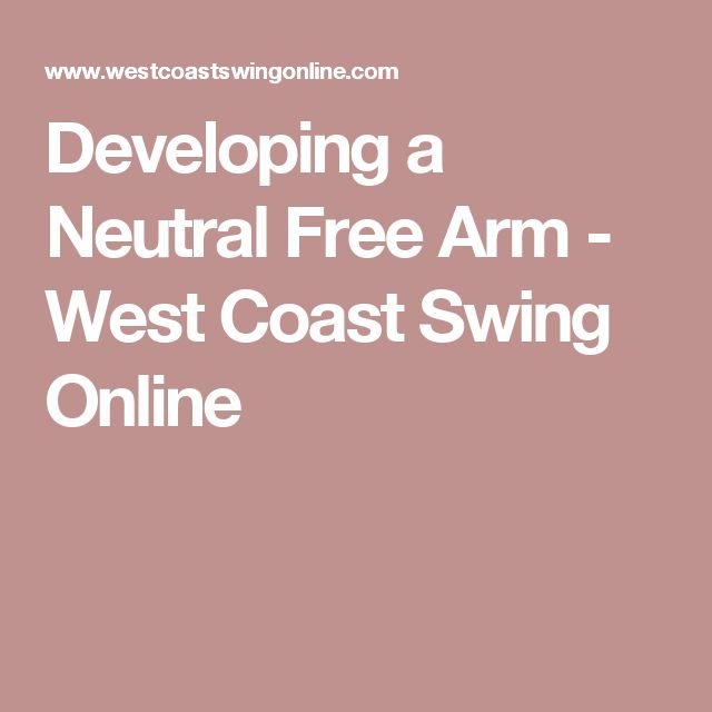 Developing a Neutral Free Arm - West Coast Swing Online