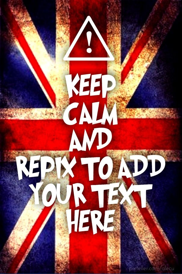 Keep calm and RePix to add your text here - Created with PixTeller
