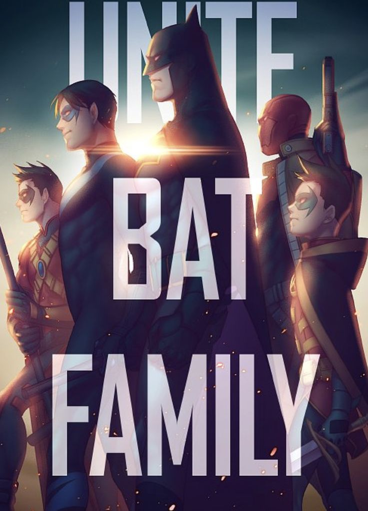 UNITE BAT FAMILY. Batman. Robin. Red Hood. Nightwing. Red Robin.